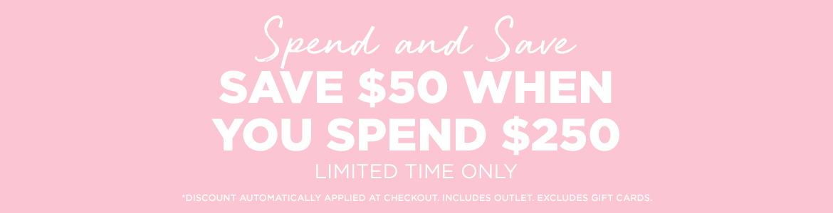 Save $50 when you spend $250